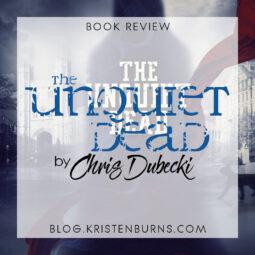 Book Review: The Unquiet Dead by Chris Dubecki