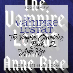 Book Review: The Vampire Lestat (The Vampire Chronicles Book 2) by Anne Rice