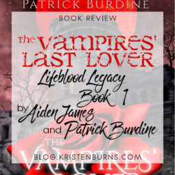 Book Review: The Vampires' Last Lover (Lifeblood Legacy Book 1) by Aiden James & Patrick Burdine
