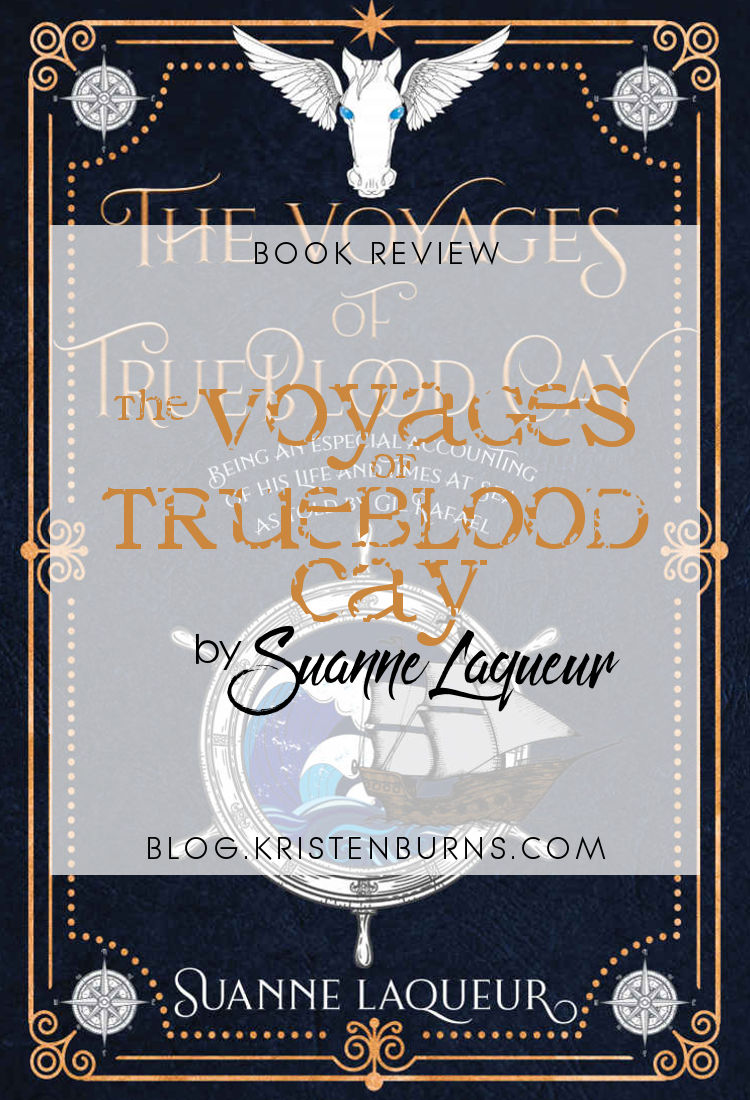 Book Review: The Voyages of Trueblood Cay by Suanne Laqueur
