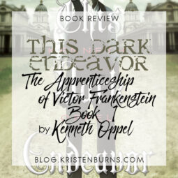 Book Review: This Dark Endeavor (The Apprenticeship of Victor Frankenstein Book 1) by Kenneth Oppel