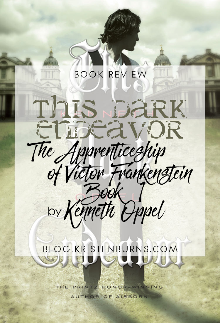 Book Review: This Dark Endeavor (The Apprenticeship of Victor Frankenstein Book 1) by Kenneth Oppel   reading, books, book reviews, historical fantasy, retelling