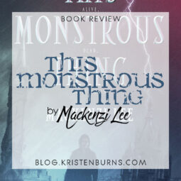Book Review: This Monstrous Thing by Mackenzi Lee