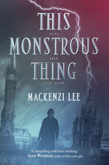 Book Review: This Monstrous Thing by Mackenzi Lee | reading, books, reviews, science fiction, steampunk