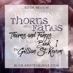 Book Review: Thorns and Fangs (Thorns and Fangs Book 1) by Gillian St. Kevern