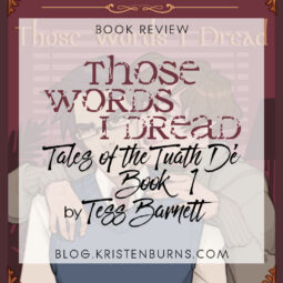 Book Review: Those Words I Dread (Tales of the Tuath Dé Book 1) by Tess Barnett