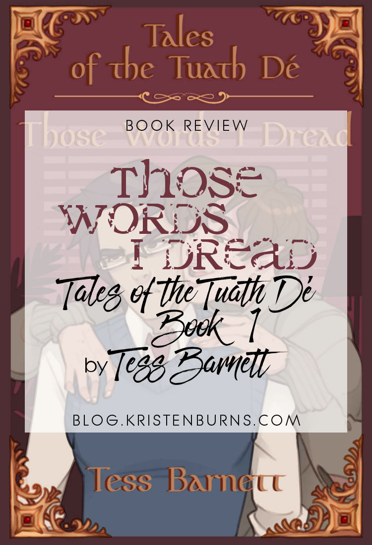Book Review: Those Words I Dread (Tales of the Tuath De Book 1) by Tess Barnett