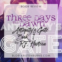 Book Review: Three Days Till Dawn (Antiquity's Gate Book 1) by R.F. Hurteau