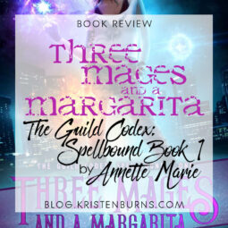 Book Review: Three Mages and a Margarita (The Guild Codex: Spellbound Book 1) by Annette Marie
