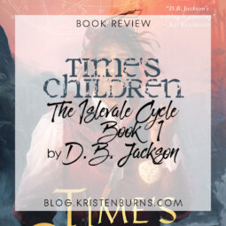 Book Review: Time's Children (The Islevale Cycle Book 1) by D. B. Jackson