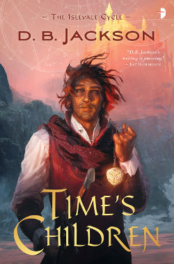 Book Review: Time's Children (The Islevale Cycle Book 1) by D. B. Jackson | reading, books, book reviews, high fantasy, time travel