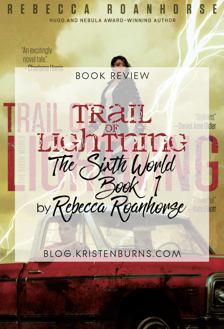 Book Review: Trail of Lightning (The Sixth World Book 1) by Rebecca Roanhorse | reading, books, book reviews, urban fantasy, native american