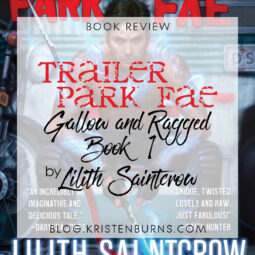 Book Review: Trailer Park Fae (Gallow and Ragged Book 1) by Lilith Saintcrow