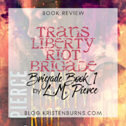 Book Review: Trans Liberty Riot Brigade (Brigade Book 1) by L.M. Pierce