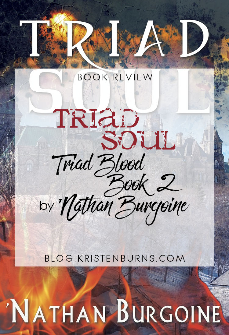 Book Review: Triad Soul (Triad Blood Book 2) by 'Nathan Burgoine | reading, books, book reviews, fantasy, paranormal/urban fantasy, lgbt, vampires, incubus, witches
