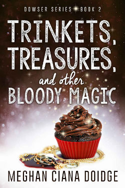 Book Review: Trinkets, Treasures, and Other Bloody Magic (Dowser Book 2) by Meghan Ciana Doidge   books, reading, book reviews, paranormal/urban fantasy, witches, vampires, shifters
