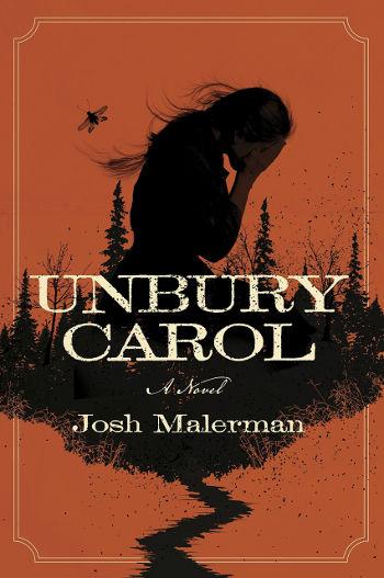 Book Review: Unbury Carol by Josh Malerman | reading, books, book reviews, fantasy, paranormal/urban fantasy, western