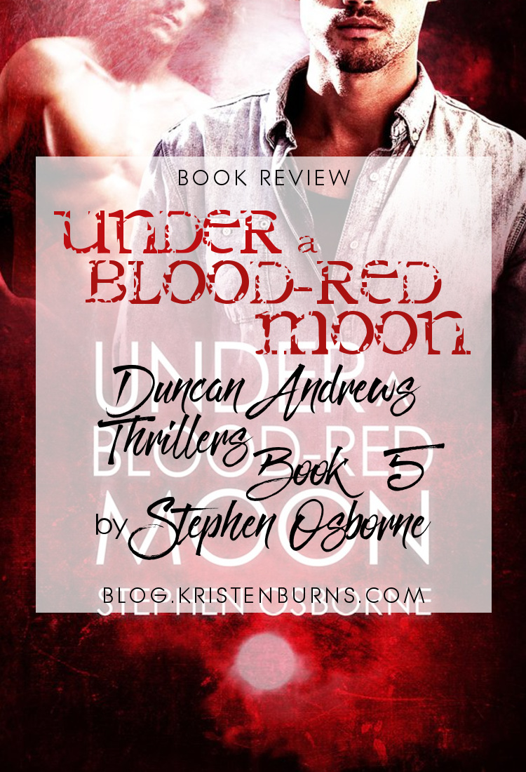 Book Review: Under a Blood-Red Moon (Duncan Andrews Thrillers Book 5) by Stephen Osborne   reading, books, book reviews, fantasy, urban fantasy, lgbt, m/m, shifters