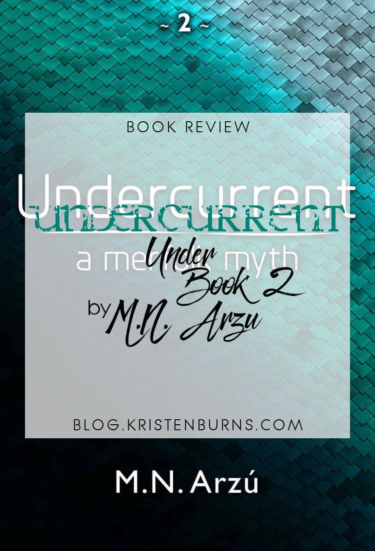 Book Review:Undercurrent (Under Book 2) by M.N. Arzu | reading, books, book reviews, paranormal/urban fantasy, mermaids/mermen