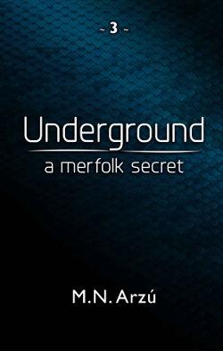 Book Review: Underground (Under Book 3) by M.N. Arzu   reading, books, book reviews, paranormal/urban fantasy, merfolk/mermaids/mermen