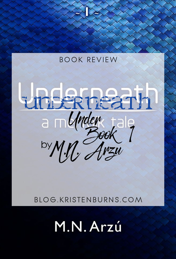 Book Review: Underneath (Under Book 1) by M.N. Arzu