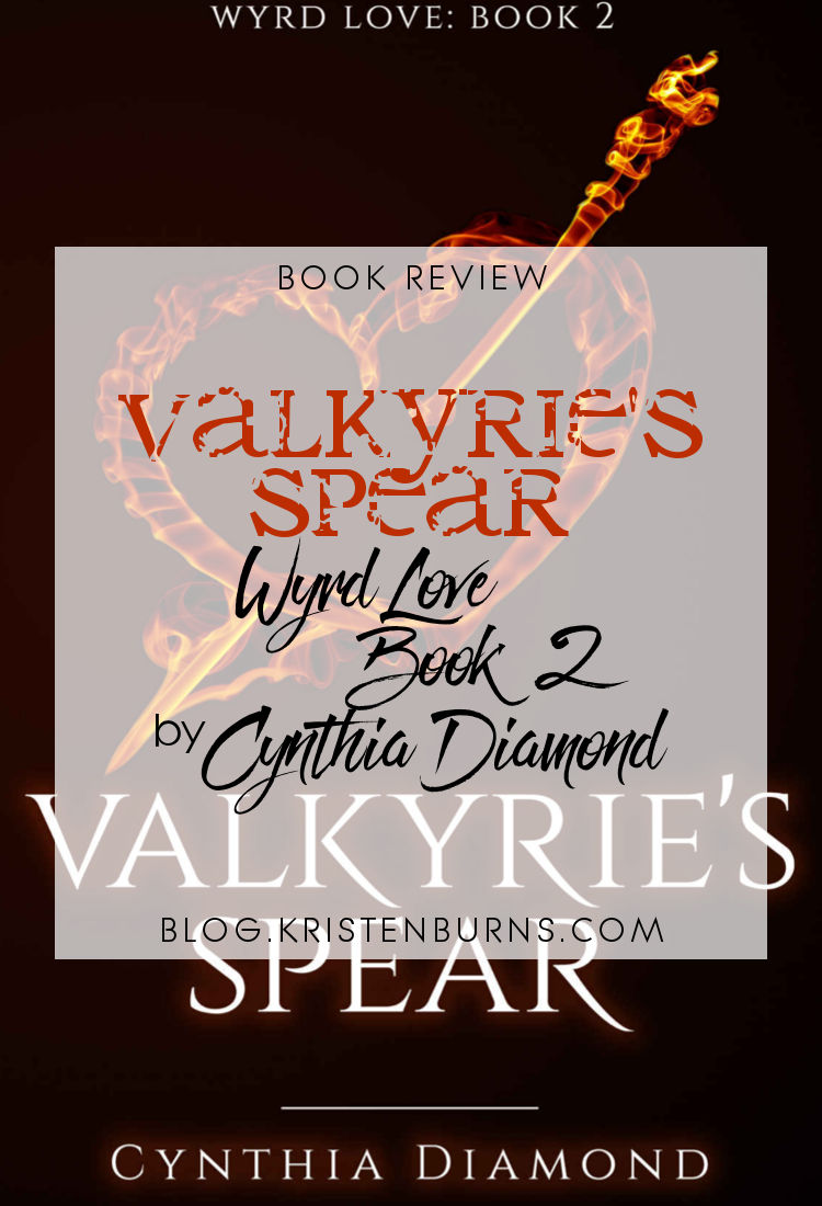 Book Review: Valkyrie's Spear (Wyrd Love Book 2) by Cynthia Diamond