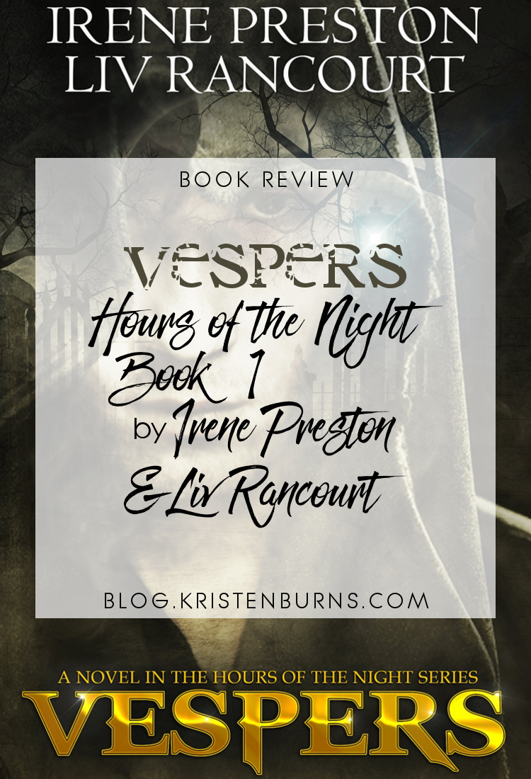 Book Review: Vespers (Hours of the Night Book 1) by Irene Preston & Liv Rancourt | reading, books, book reviews, fantasy, paranormal romance, urban fantasy, lgbt, m/m, vampires