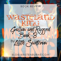 Book Review: Wasteland King (Gallow and Ragged Book 3) by Lilith Saintcrow