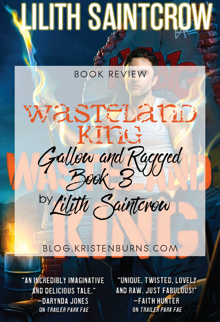 Book Review: Wasteland King (Gallow and Ragged Book 3) by Lilith Saintcrow   reading, books, book reviews, fantasy, urban fantasy, faeries