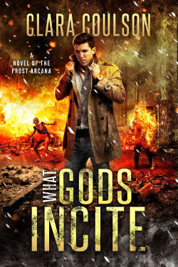 Book Review: What Gods Incite (The Frost Arcana Book 3) by Clara Coulson | reading, books, book reviews, paranormal/urban fantasy, post-apocalyptic, faeries