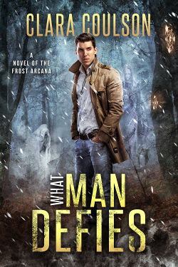 Book Review: What Man Defies (The Frost Arcana Book 2) by Clara Coulson | reading, books, book reviews