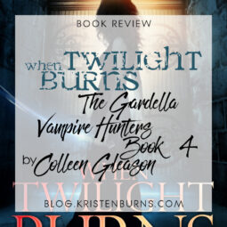 Book Review: When Twilight Burns (The Gardella Vampire Hunters Book 4) by Colleen Gleason