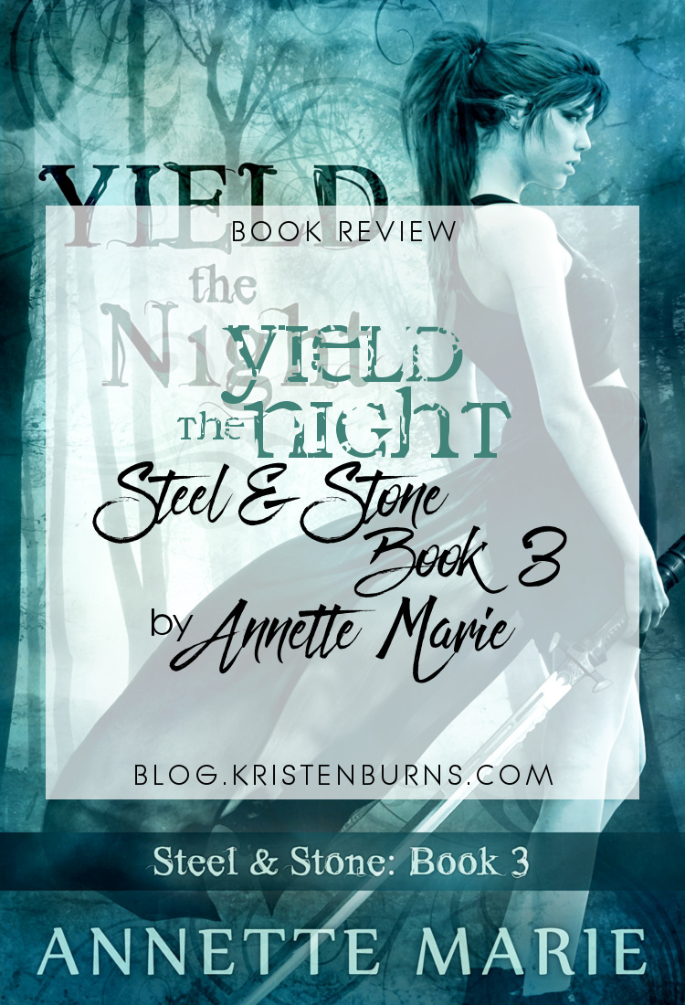 4 Star Book Review: Yield the Night (Steel & Stone Book 3) by Annette Marie | books, reading, book reviews, fantasy, urban fantasy, YA