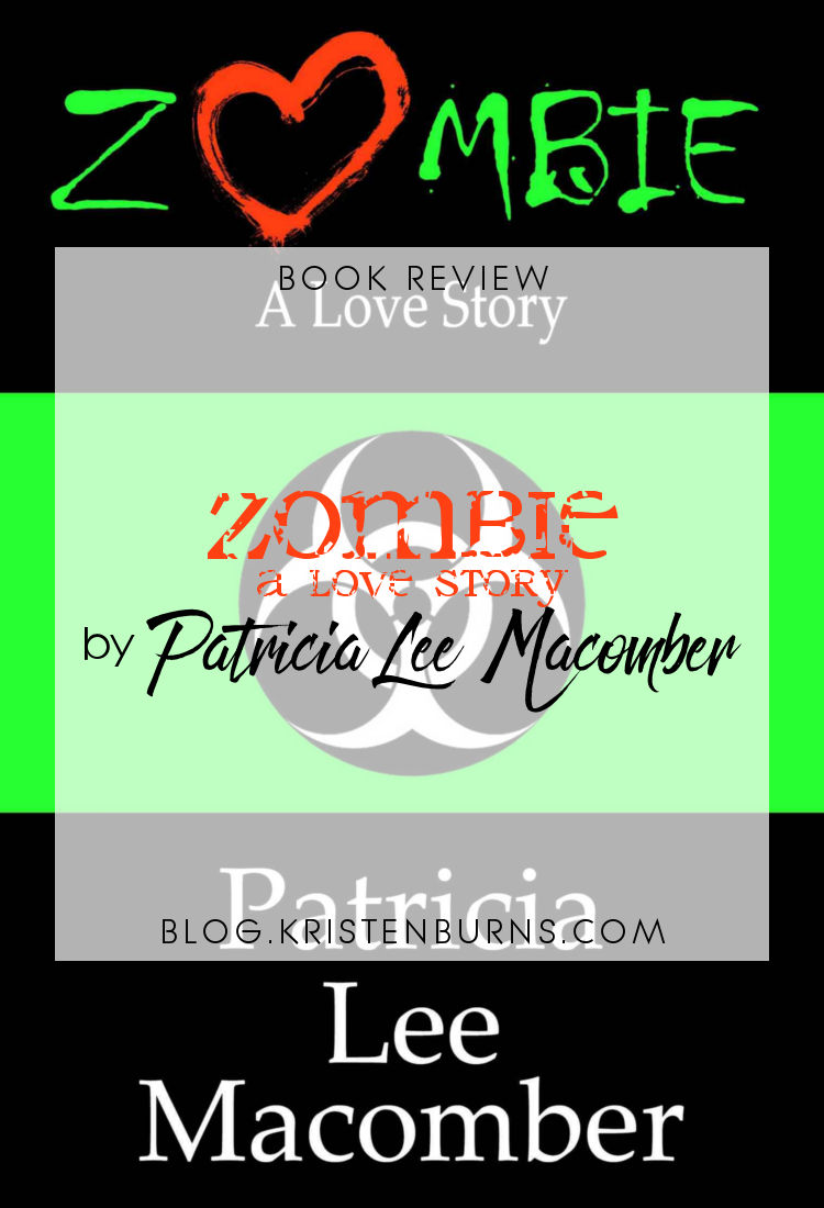 Book Review: Zombie - A Love Story by Patricia Lee Macomber