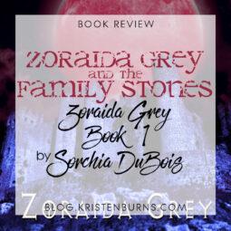 Book Review: Zoraida Grey and the Family Stones (Zoraida Grey Book 1) by Sorchia DuBois
