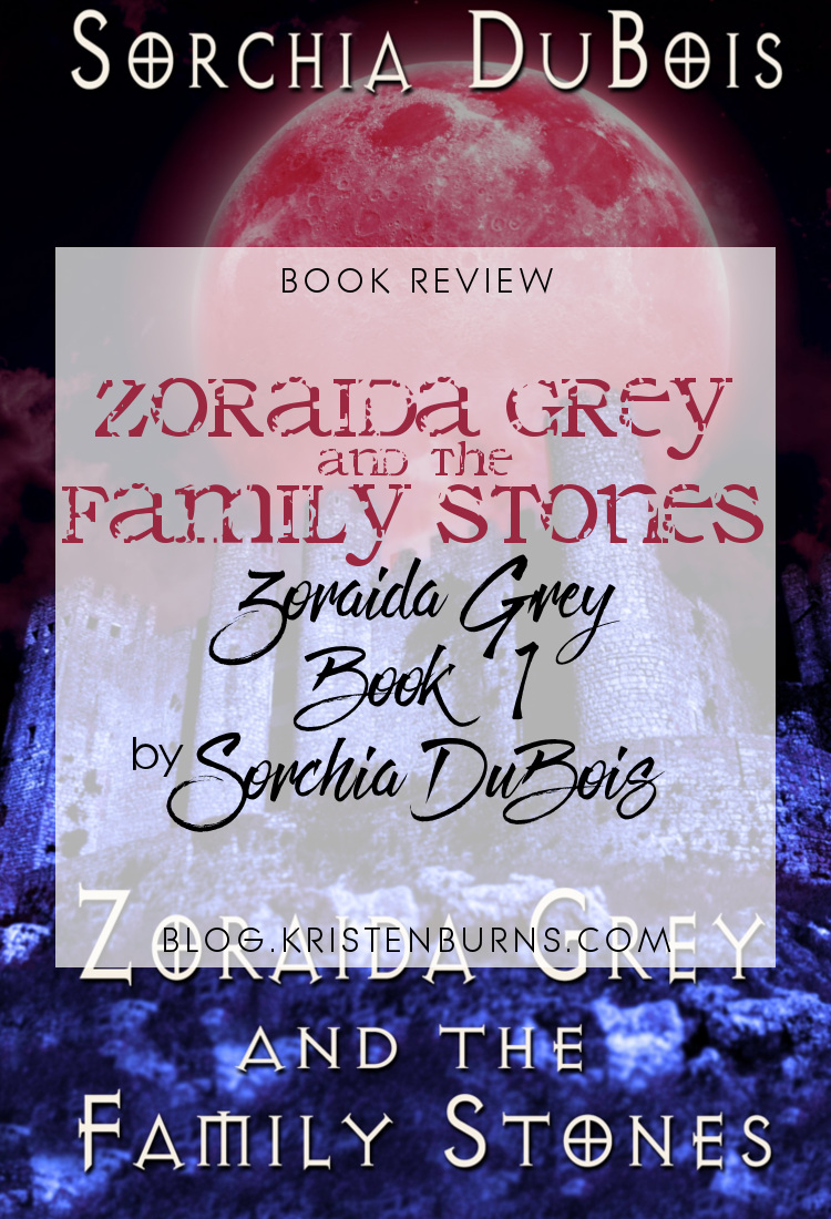 Book Review: Zoraida Grey and the Family Stones (Zoraida Grey Book 1) by Sorchia DuBois | reading, books, book reviews, fantasy, urban fantasy, witches