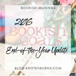 Bookish Musings: 2016 Bookish Goals End-of-the-Year Update