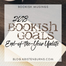 Bookish Musings: 2018 Bookish Goals End-of-the-Year Update