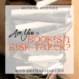 Bookish Musings: Are You a Bookish Risk-Taker?