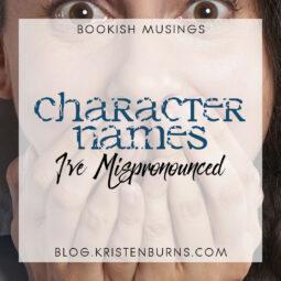 Bookish Musings: Character Names I've Mispronounced