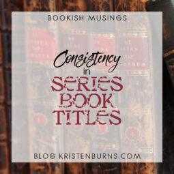 Bookish Musings: Consistency in Series Book Titles