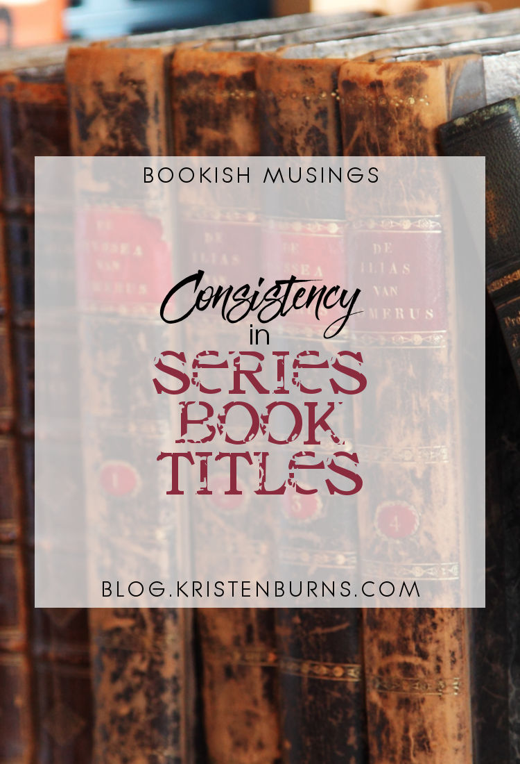 Bookish Musings: Consistency in Series Book Titles | reading, books, discussions, book titles