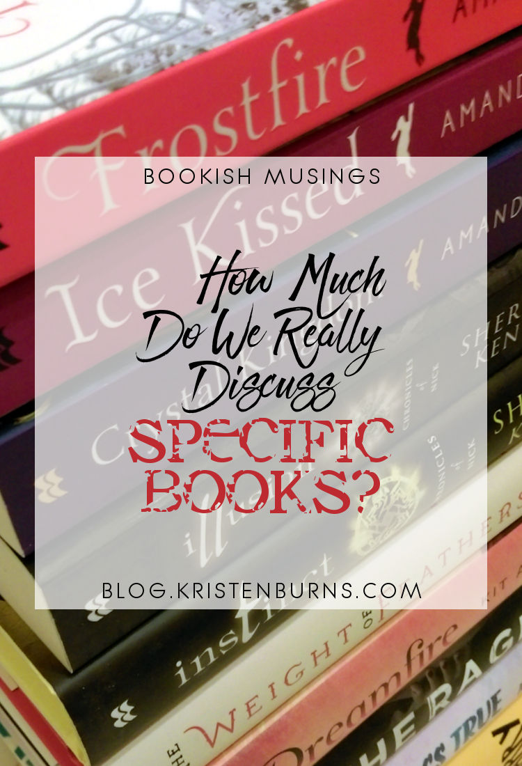 Bookish Musings: How Much Do We Really Discuss Specific Books?   reading, books, discussions