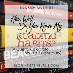 Bookish Musings: How Well Do You Know My Reading Habits? (A Quiz to Celebrate My 6th Blogiversary)