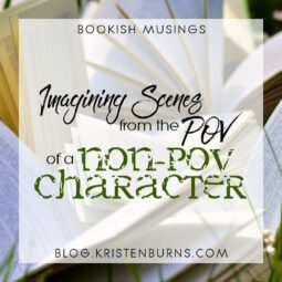 Bookish Musings: Imagining Scenes from the POV of a Non-POV Character
