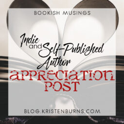 Bookish Musings: Indie & Self Published Author Appreciation Post