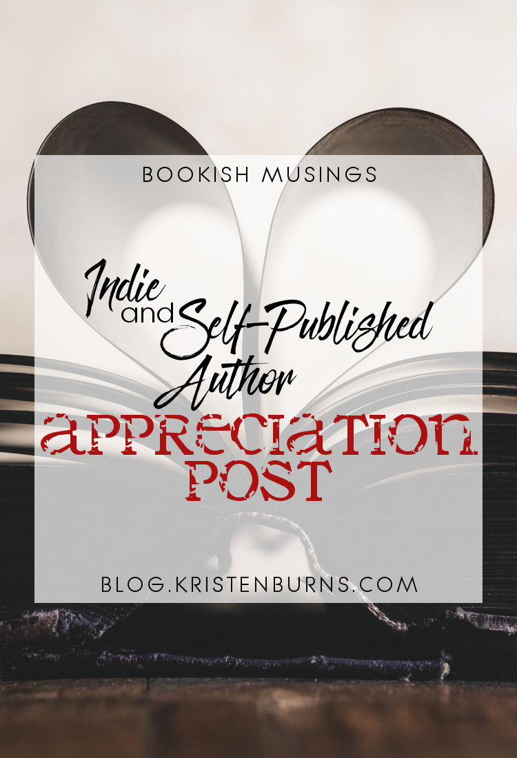 Bookish Musings: Indie & Self Published Author Appreciation Post   reading, books