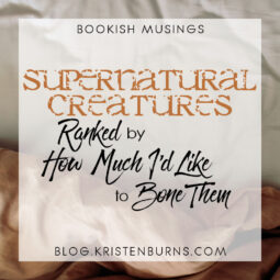Bookish Musings: Supernatural Creatures Ranked by How Much I'd Like to Bone Them