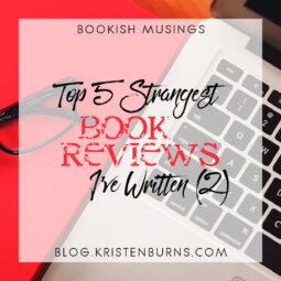 Bookish Musings: Top 5 Strangest Book Reviews I've Written (2)