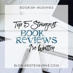 Bookish Musings: Top 5 Strangest Book Reviews I've Written